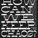 How Can We Keep The Chaos?