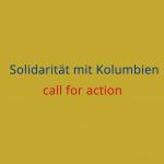 Solidarität mit Kolumbien / call for action